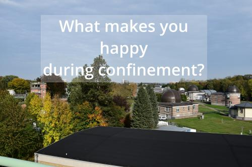What make you happy during confinement?